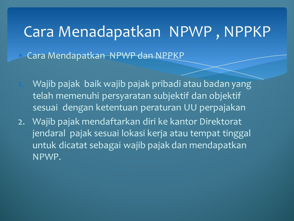 Cara Menadapatkan NPWP , NPPKP