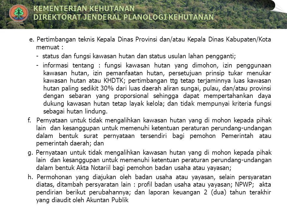 e. Pertimbangan teknis Kepala Dinas Provinsi dan/atau Kepala Dinas Kabupaten/Kota memuat :