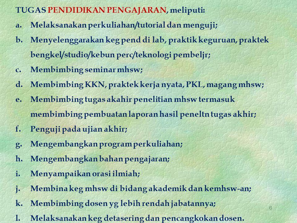 TUGAS PENDIDIKAN PENGAJARAN, meliputi: