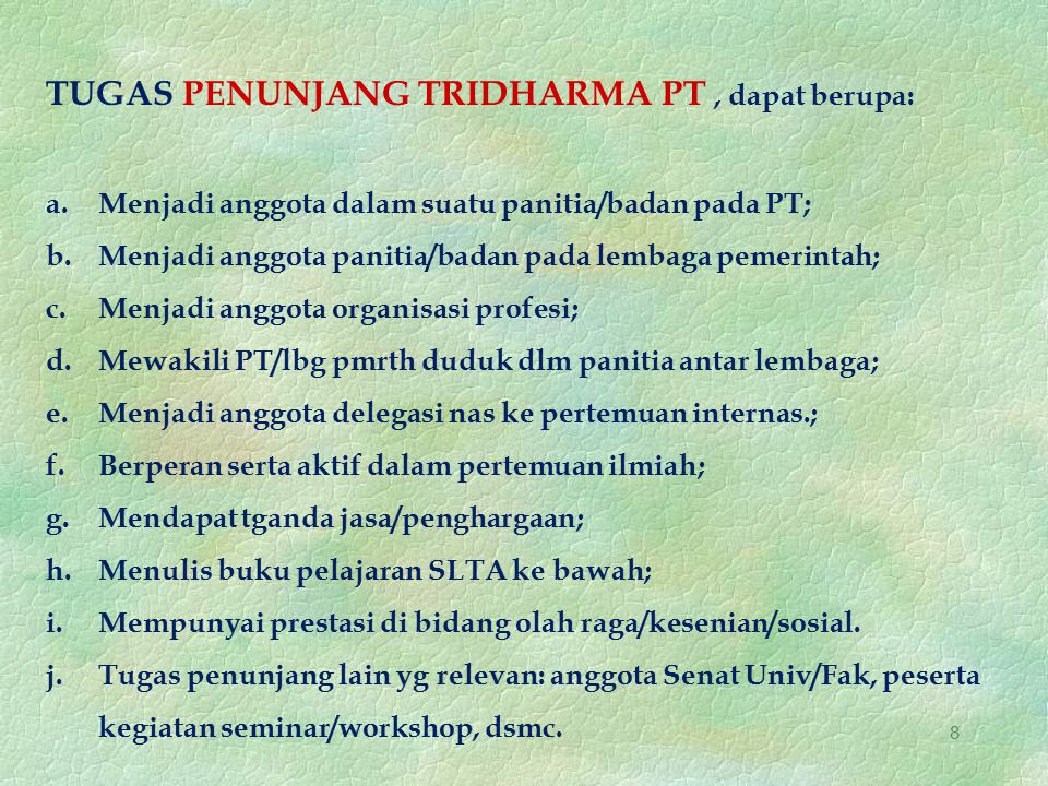 TUGAS PENUNJANG TRIDHARMA PT , dapat berupa: