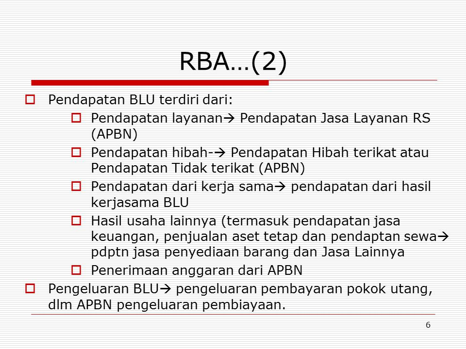 RBA…(2) Pendapatan BLU terdiri dari: