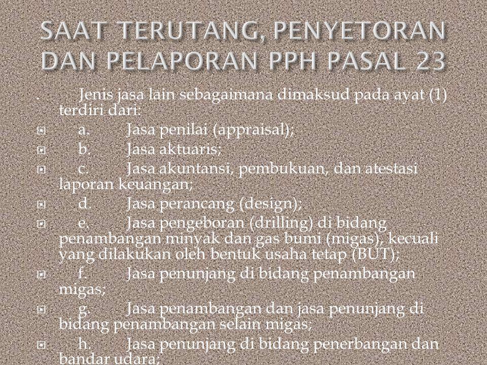 SAAT TERUTANG, PENYETORAN DAN PELAPORAN PPH PASAL 23