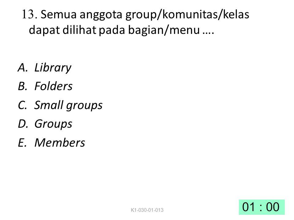13. Semua anggota group/komunitas/kelas dapat dilihat pada bagian/menu ….