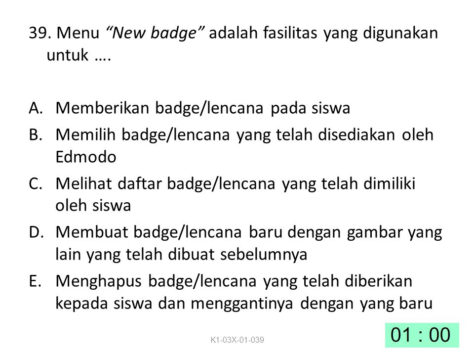 39. Menu New badge adalah fasilitas yang digunakan untuk ….