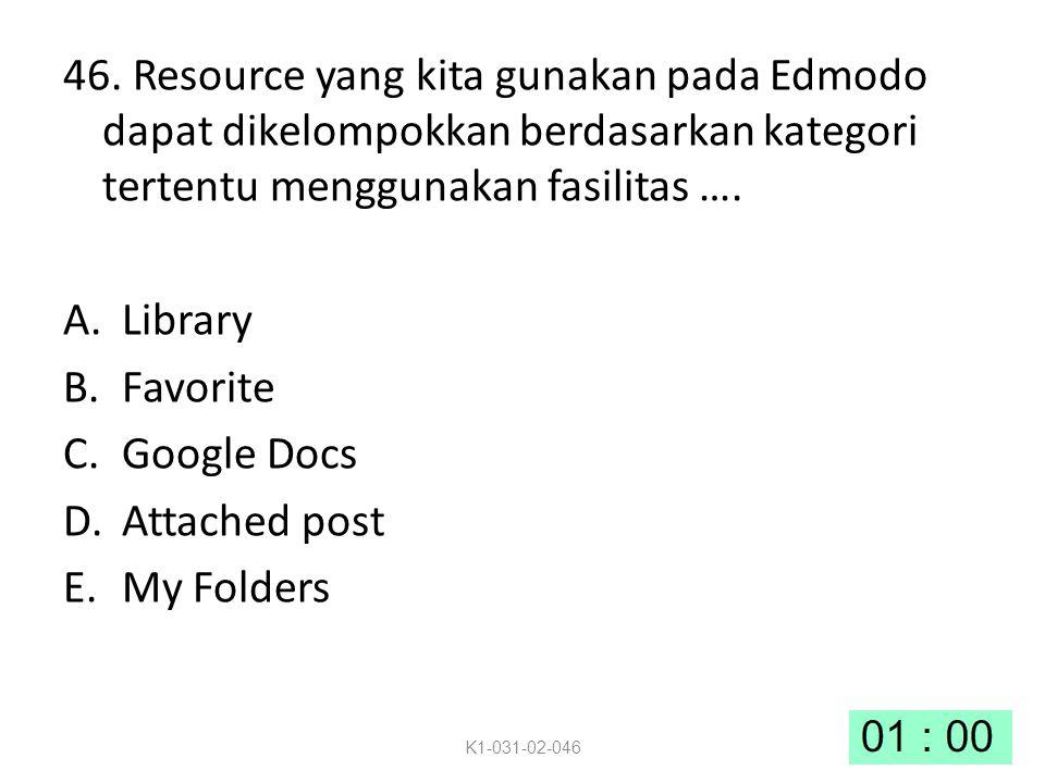 46. Resource yang kita gunakan pada Edmodo dapat dikelompokkan berdasarkan kategori tertentu menggunakan fasilitas ….