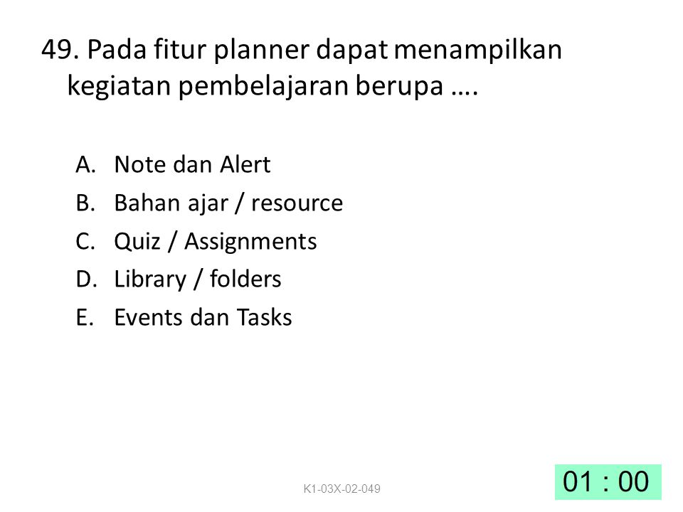 49. Pada fitur planner dapat menampilkan kegiatan pembelajaran berupa ….