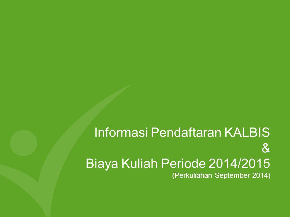 Informasi Pendaftaran KALBIS & Biaya Kuliah Periode 2014/2015