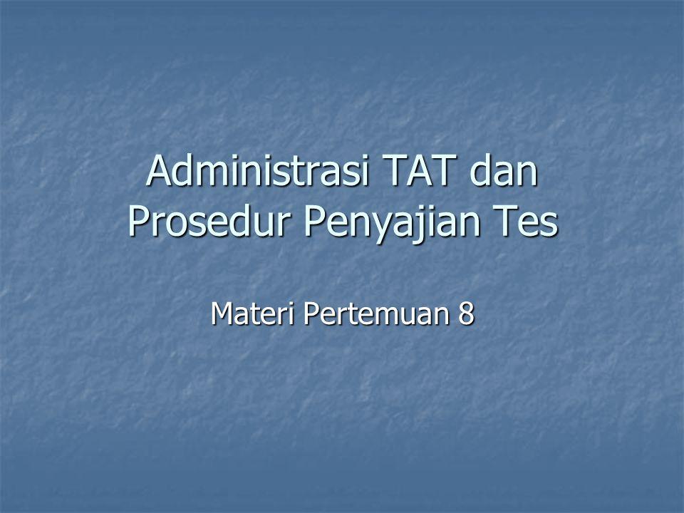 Administrasi TAT dan Prosedur Penyajian Tes