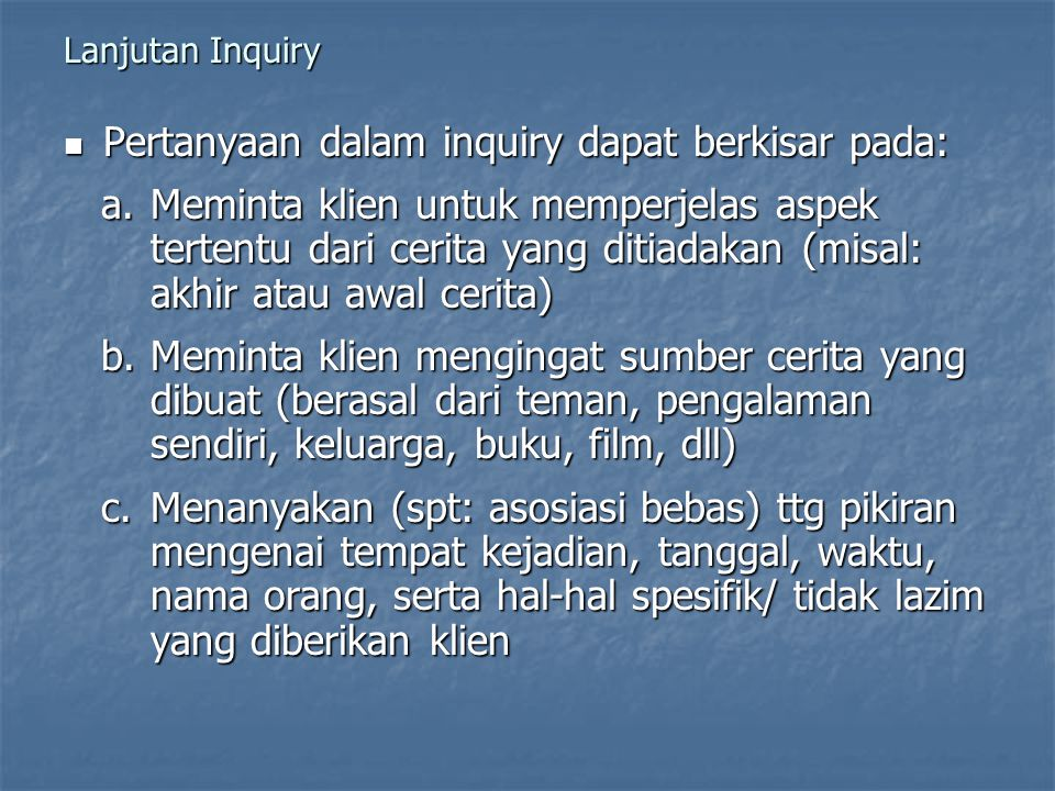 Pertanyaan dalam inquiry dapat berkisar pada: