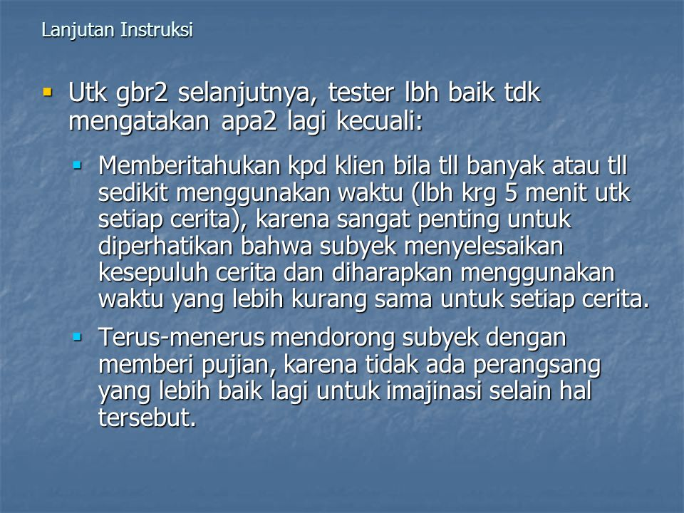 Lanjutan Instruksi Utk gbr2 selanjutnya, tester lbh baik tdk mengatakan apa2 lagi kecuali:
