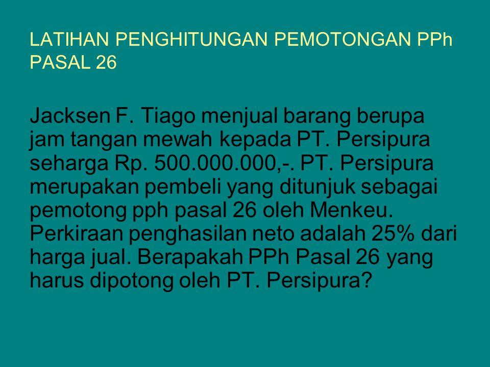 LATIHAN PENGHITUNGAN PEMOTONGAN PPh PASAL 26