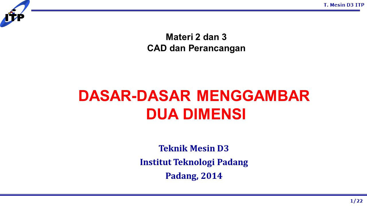 DASAR-DASAR MENGGAMBAR Institut Teknologi Padang