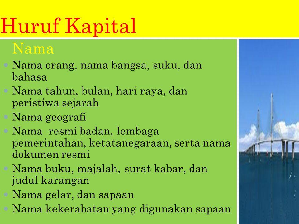 Huruf Kapital Nama Nama orang, nama bangsa, suku, dan bahasa