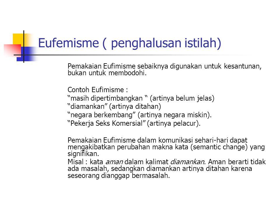 Eufemisme ( penghalusan istilah)