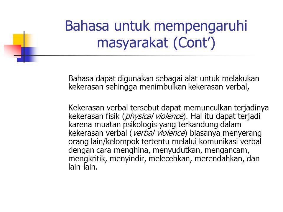 Bahasa untuk mempengaruhi masyarakat (Cont')