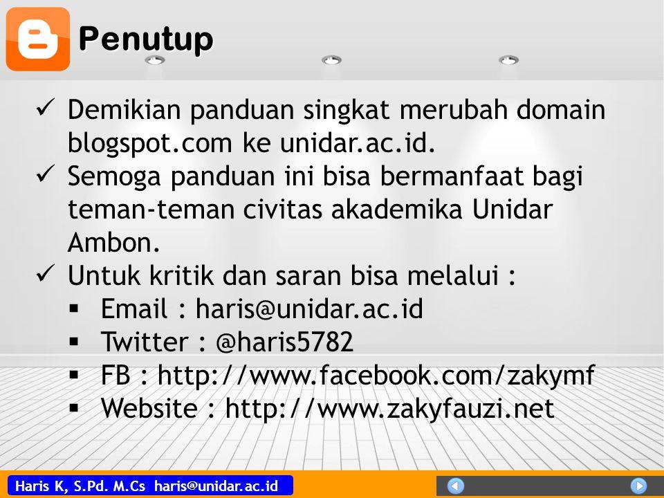 Penutup Demikian panduan singkat merubah domain blogspot.com ke unidar.ac.id.