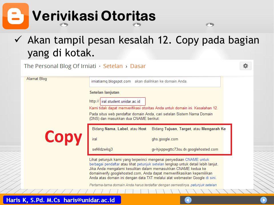 Verivikasi Otoritas Akan tampil pesan kesalah 12. Copy pada bagian yang di kotak.