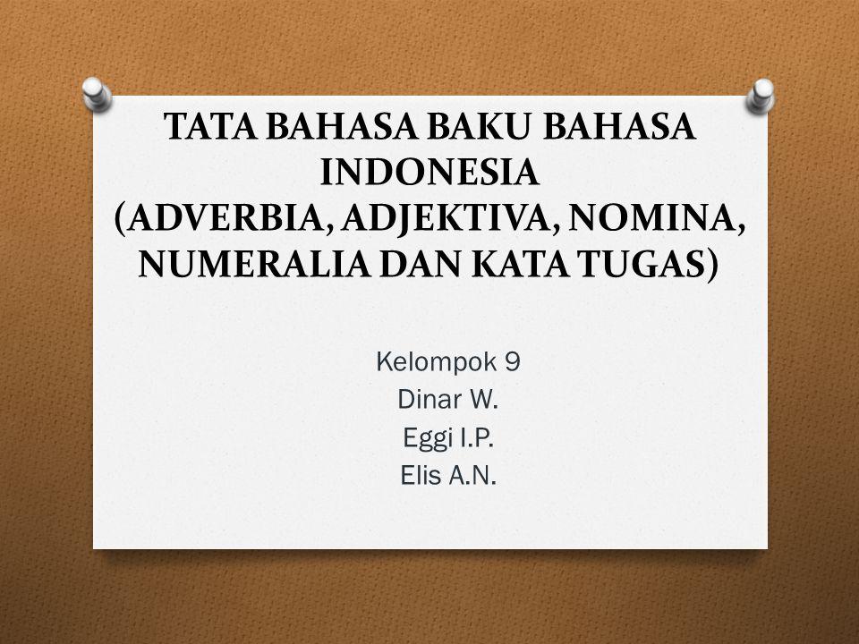 Kelompok 9 Dinar W. Eggi I.P. Elis A.N.