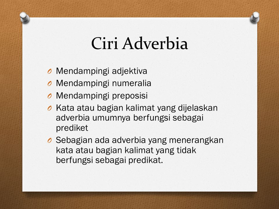 Ciri Adverbia Mendampingi adjektiva Mendampingi numeralia