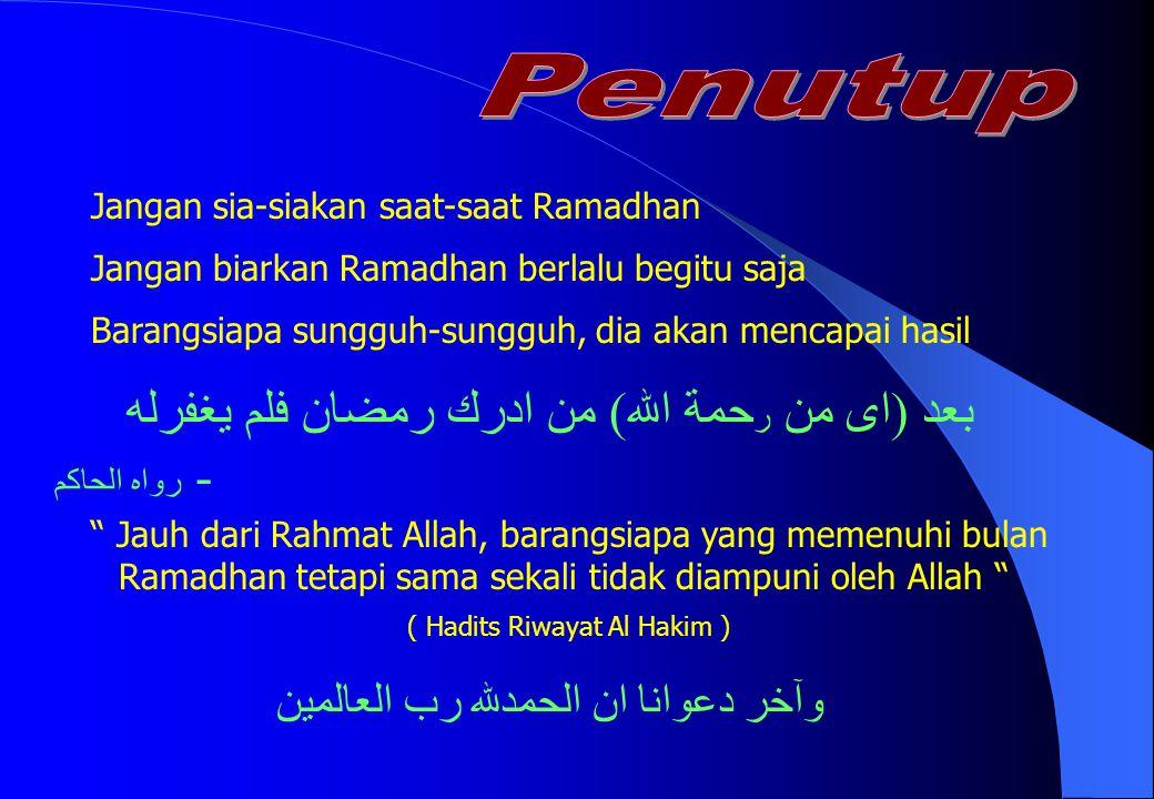 ( Hadits Riwayat Al Hakim )