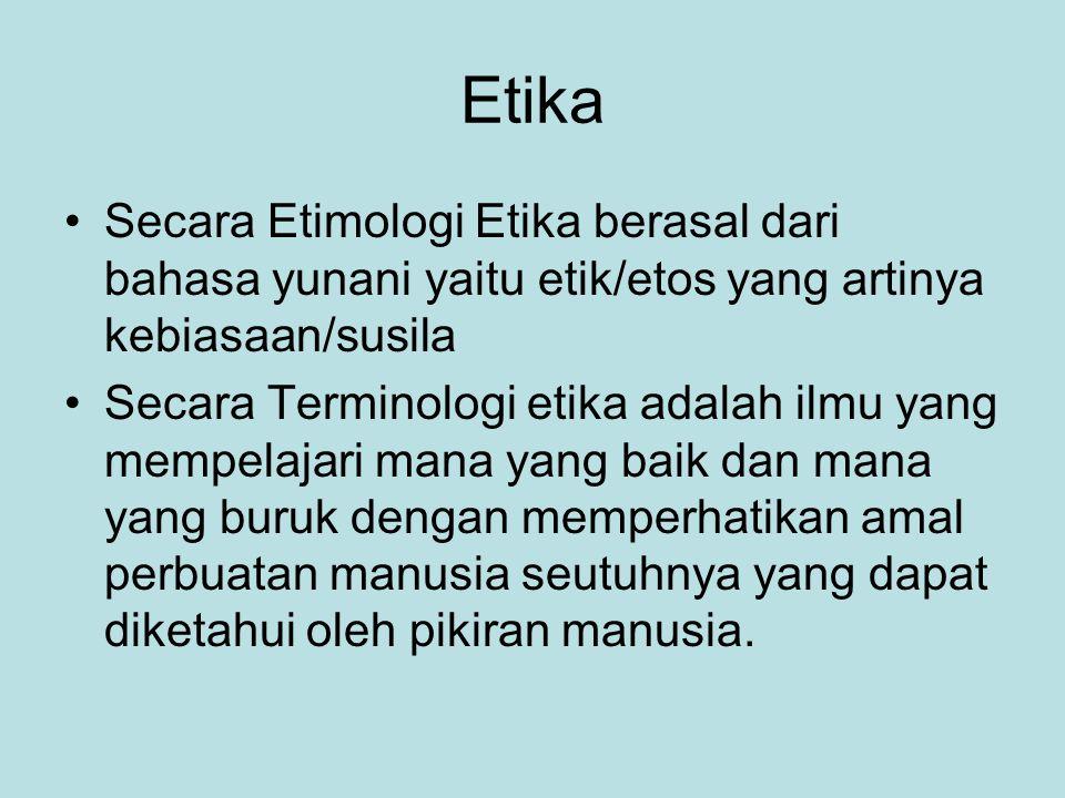 Etika Secara Etimologi Etika berasal dari bahasa yunani yaitu etik/etos yang artinya kebiasaan/susila.