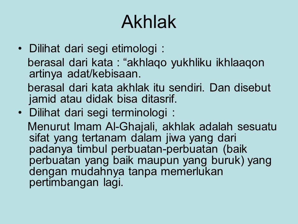 Akhlak Dilihat dari segi etimologi :