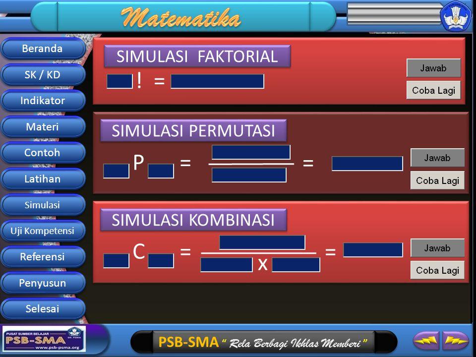 ! = P = = C = = x SIMULASI FAKTORIAL SIMULASI PERMUTASI