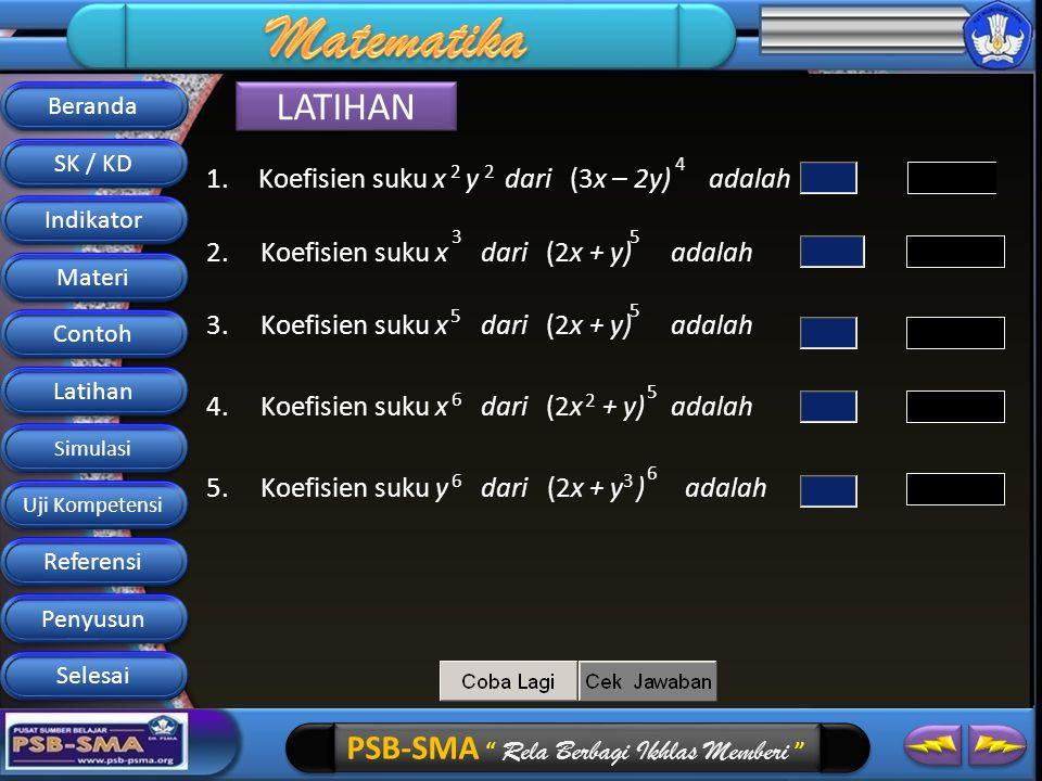 LATIHAN Koefisien suku x y dari (3x – 2y) adalah