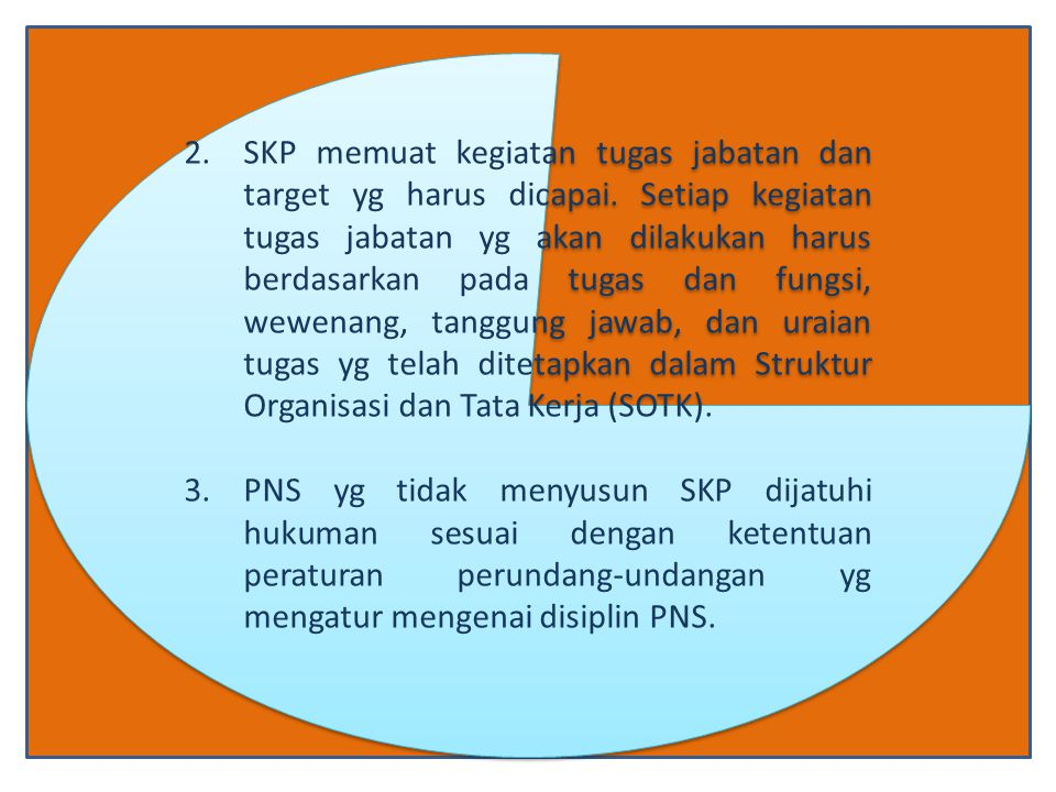 SKP memuat kegiatan tugas jabatan dan target yg harus dicapai