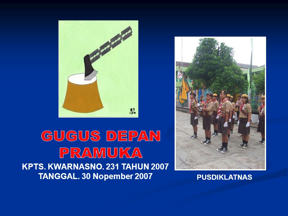 GUGUS DEPAN PRAMUKA KPTS. KWARNASNO. 231 TAHUN 2007