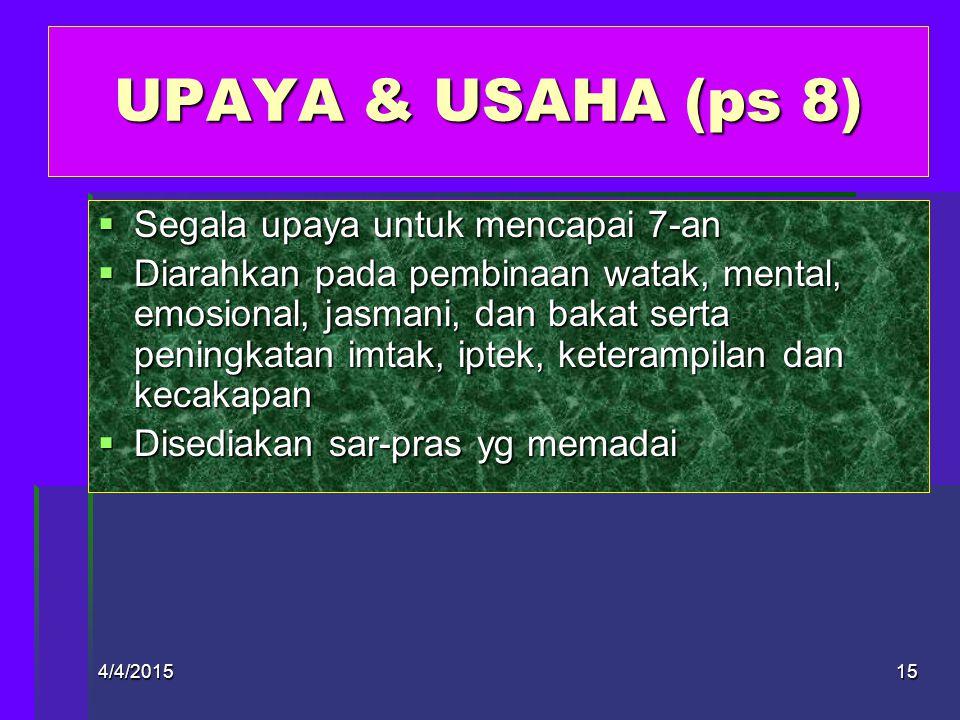 UPAYA & USAHA (ps 8) Segala upaya untuk mencapai 7-an