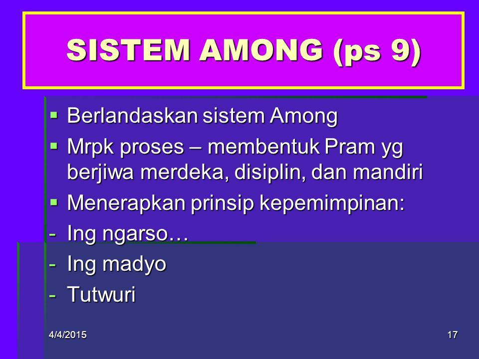 SISTEM AMONG (ps 9) Berlandaskan sistem Among