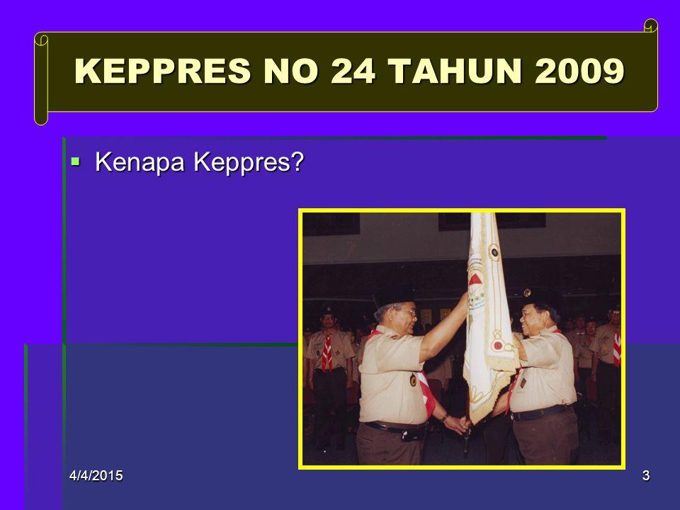 KEPPRES NO 24 TAHUN 2009 Kenapa Keppres 4/9/2017