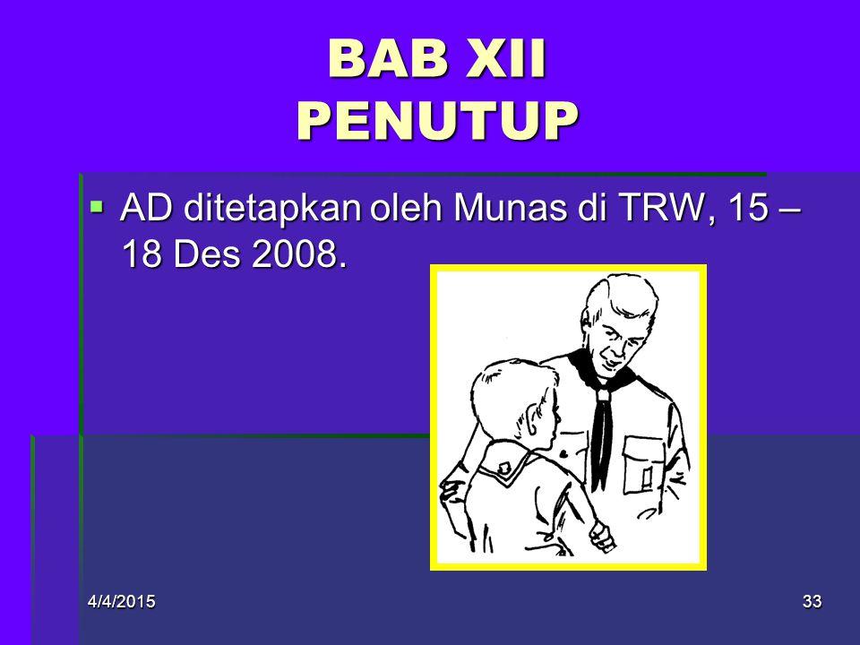 BAB XII PENUTUP AD ditetapkan oleh Munas di TRW, 15 – 18 Des 2008.