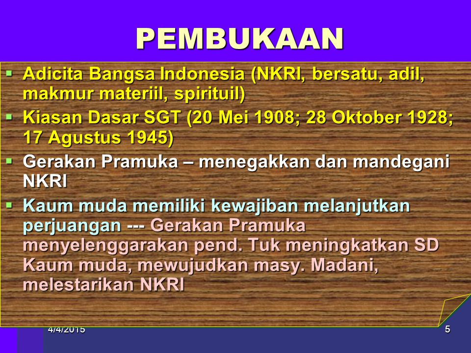 PEMBUKAAN Adicita Bangsa Indonesia (NKRI, bersatu, adil, makmur materiil, spirituil)
