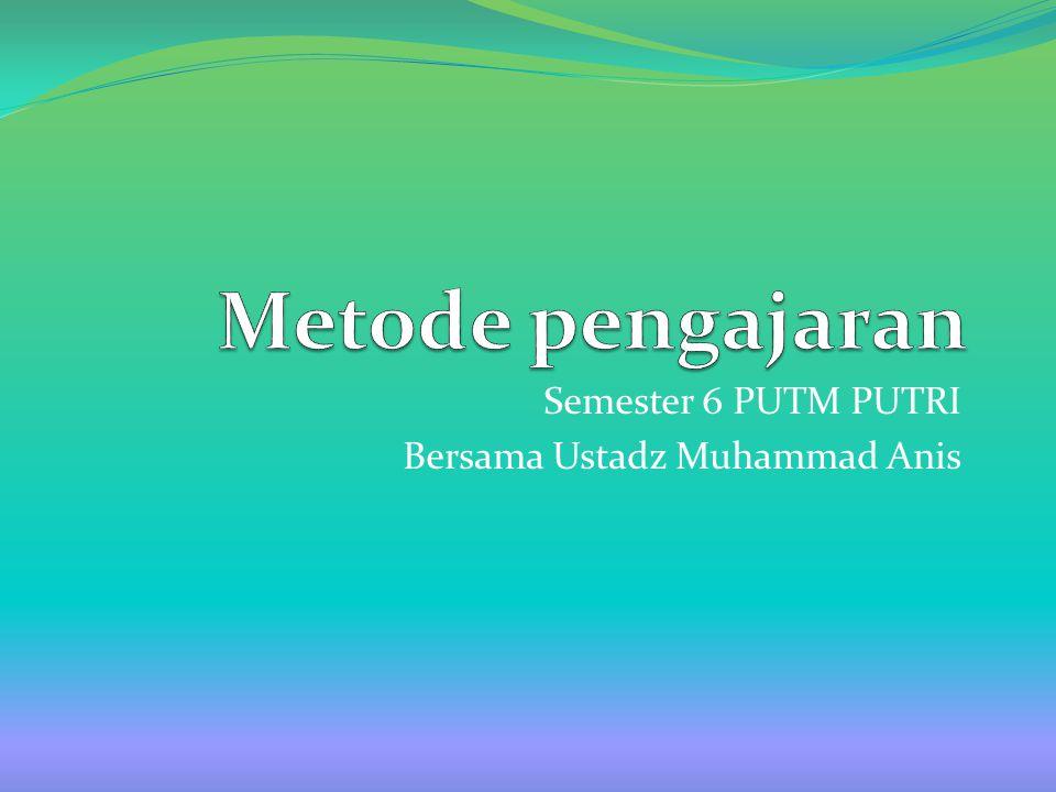 Semester 6 PUTM PUTRI Bersama Ustadz Muhammad Anis