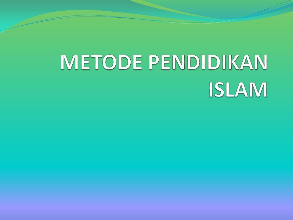 METODE PENDIDIKAN ISLAM
