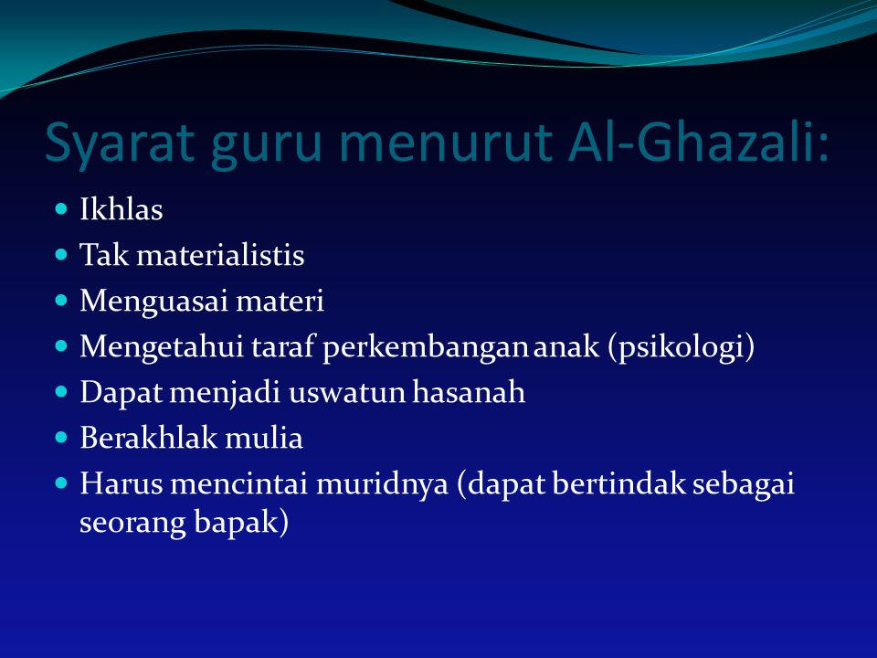Syarat guru menurut Al-Ghazali: