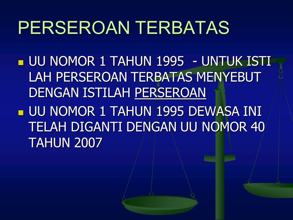 PERSEROAN TERBATAS UU NOMOR 1 TAHUN 1995 - UNTUK ISTI LAH PERSEROAN TERBATAS MENYEBUT DENGAN ISTILAH PERSEROAN.