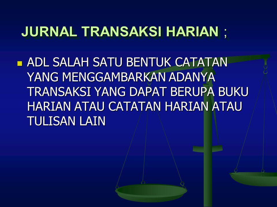JURNAL TRANSAKSI HARIAN ;