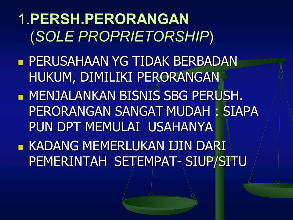 1.PERSH.PERORANGAN (SOLE PROPRIETORSHIP)