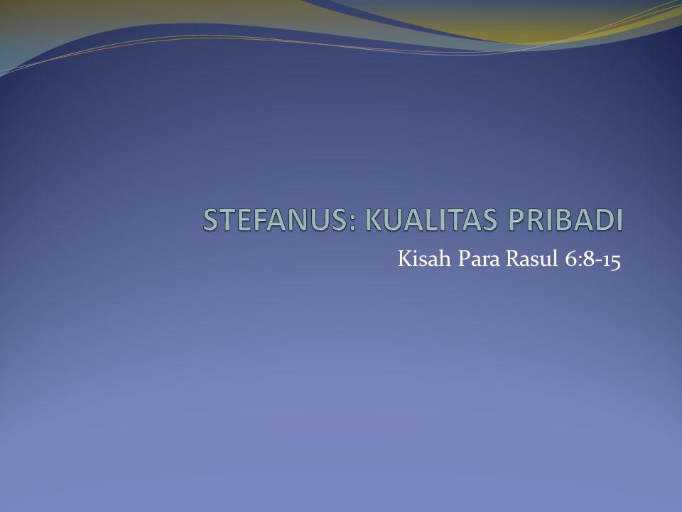 STEFANUS: KUALITAS PRIBADI