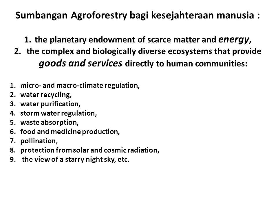 Sumbangan Agroforestry bagi kesejahteraan manusia :