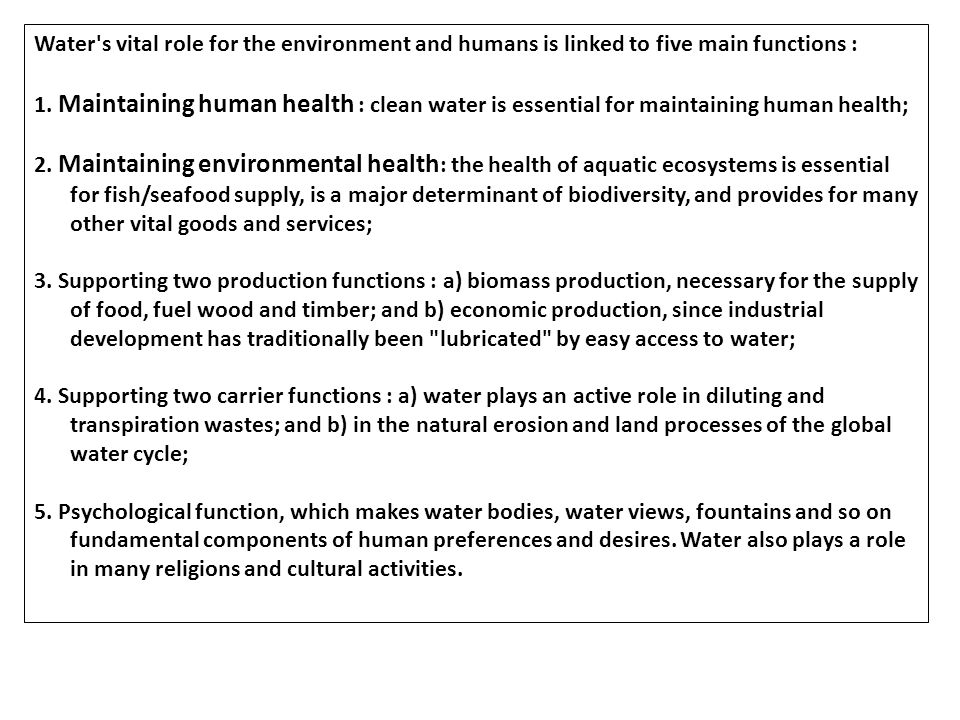 Water s vital role for the environment and humans is linked to five main functions :