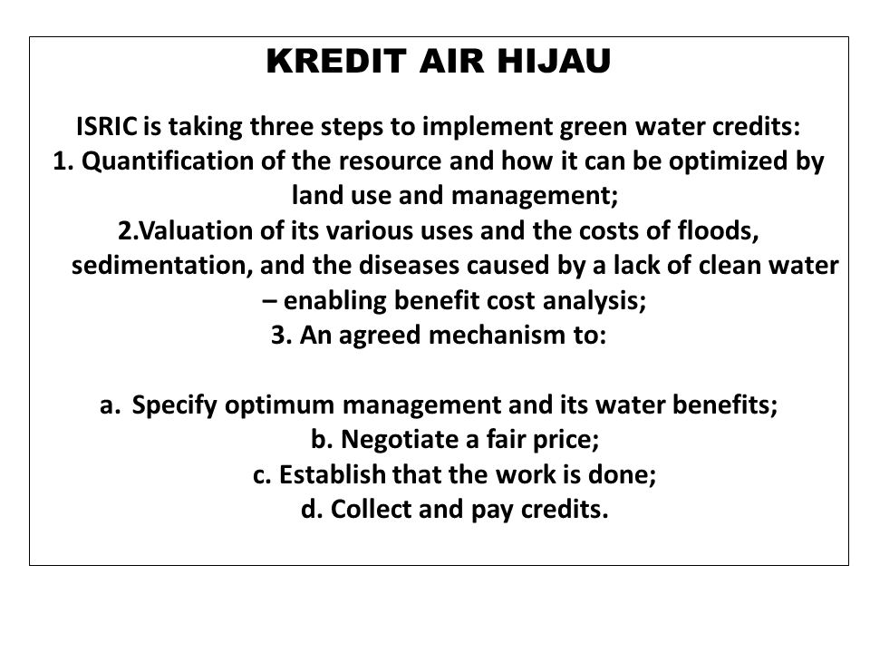 KREDIT AIR HIJAU ISRIC is taking three steps to implement green water credits: