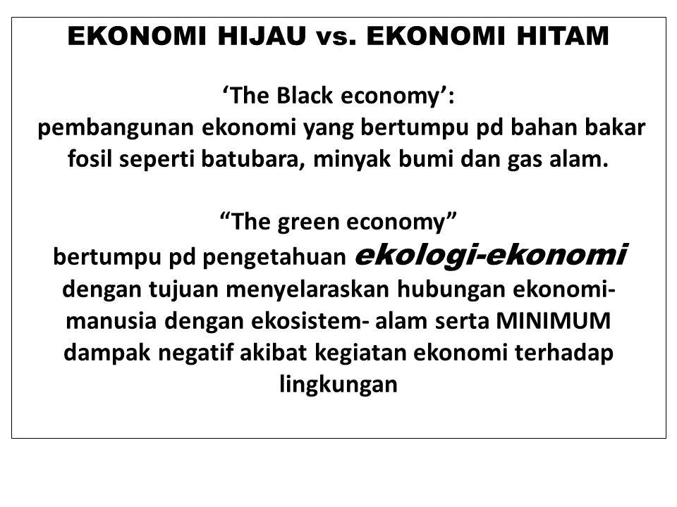 EKONOMI HIJAU vs. EKONOMI HITAM