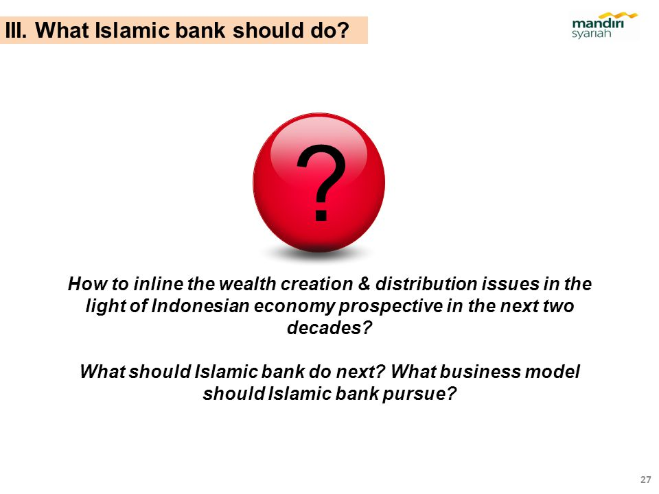 III. What Islamic bank should do