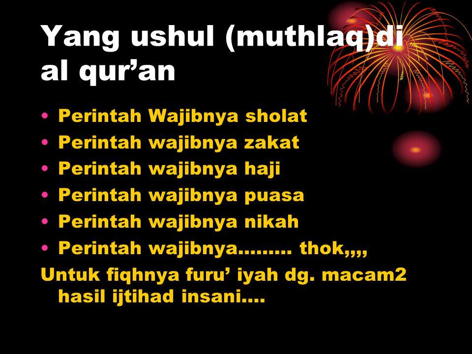 Yang ushul (muthlaq)di al qur'an