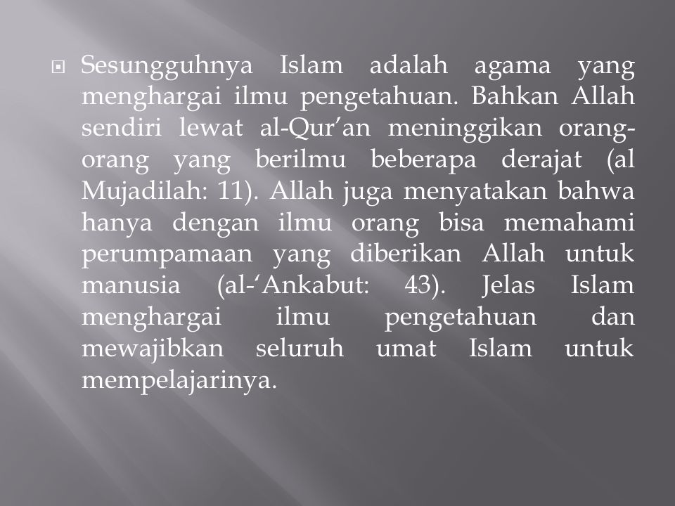 Sesungguhnya Islam adalah agama yang menghargai ilmu pengetahuan