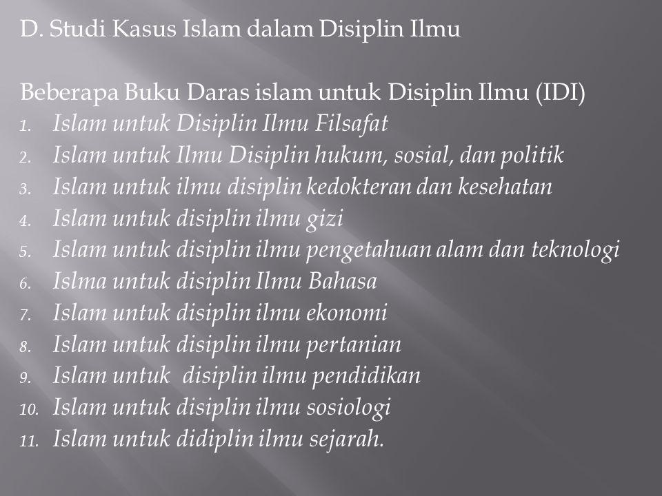 D. Studi Kasus Islam dalam Disiplin Ilmu